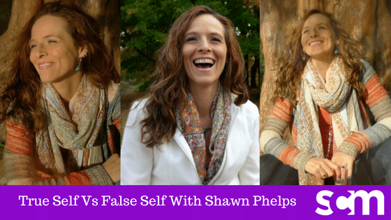 TRANSITIONS 005: True Self Vs False Self with Shawn Phelps