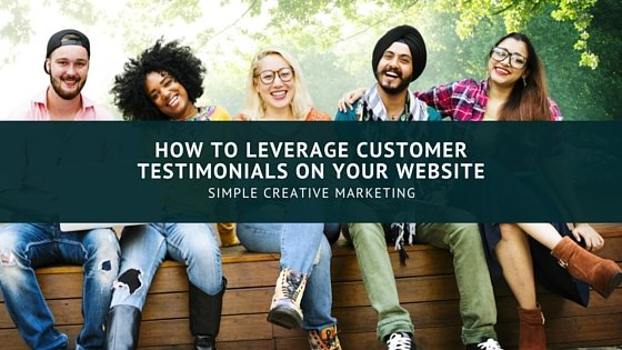 How To Leverage Customer Testimonials On Your Website
