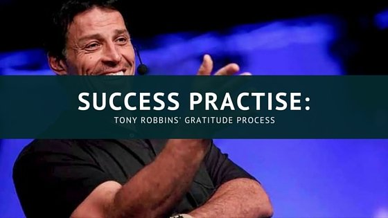 Success Practise: Tony Robbins Gratitude Process