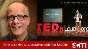 How to thrive as a creative with Jim Shields