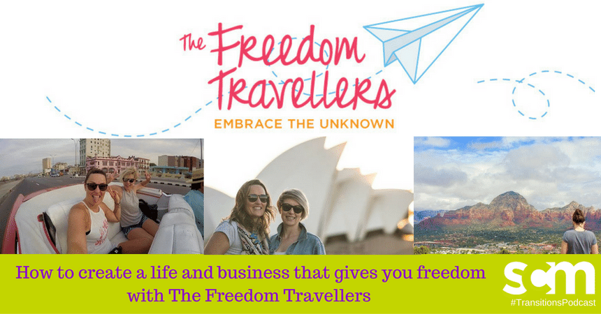 Transitions 012: How to create a life and business that gives you freedom with The Freedom Travellers