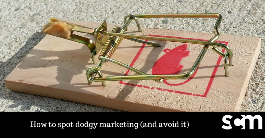 How to spot dodgy marketing (and avoid it)