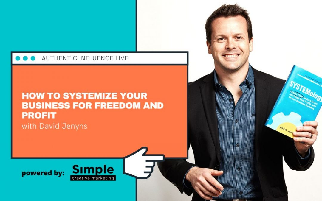 How to Systemize Your Business for Freedom and Profit With David Jenyns