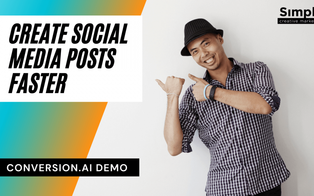How to to write social media posts faster using Conversion AI